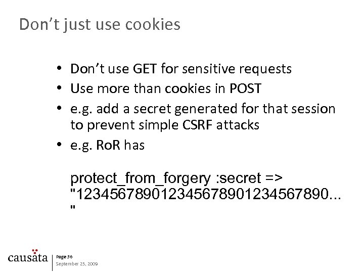 Don't just use cookies • Don't use GET for sensitive requests • Use more
