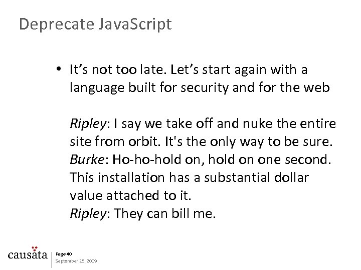 Deprecate Java. Script • It's not too late. Let's start again with a language