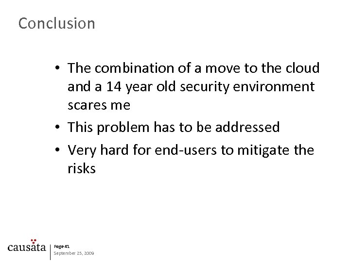 Conclusion • The combination of a move to the cloud and a 14 year