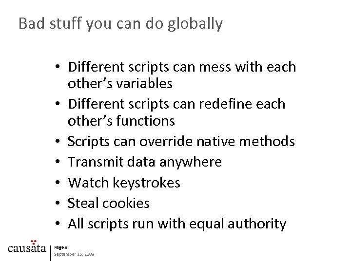 Bad stuff you can do globally • Different scripts can mess with each other's