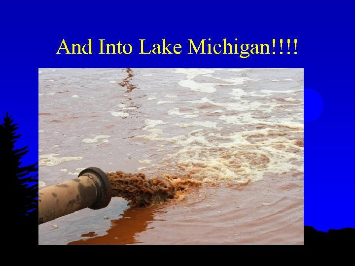 And Into Lake Michigan!!!!
