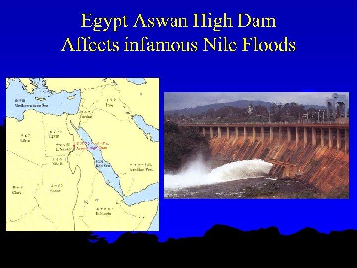 Egypt Aswan High Dam Affects infamous Nile Floods