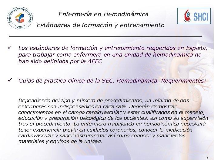ACADEMIAEnfermería en Hemodinámica Estándares de formación y entrenamiento ü Los estándares de formación y