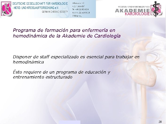 ACADEMIA Programa de formación para enfermería en hemodinámica de la Akademie de Cardiología Disponer