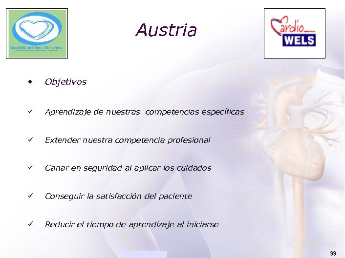 ACADEMIA Austria • Objetivos ü Aprendizaje de nuestras competencias específicas ü Extender nuestra competencia