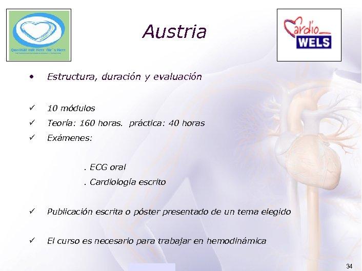 ACADEMIA Austria • Estructura, duración y evaluación ü 10 módulos ü Teoría: 160 horas.