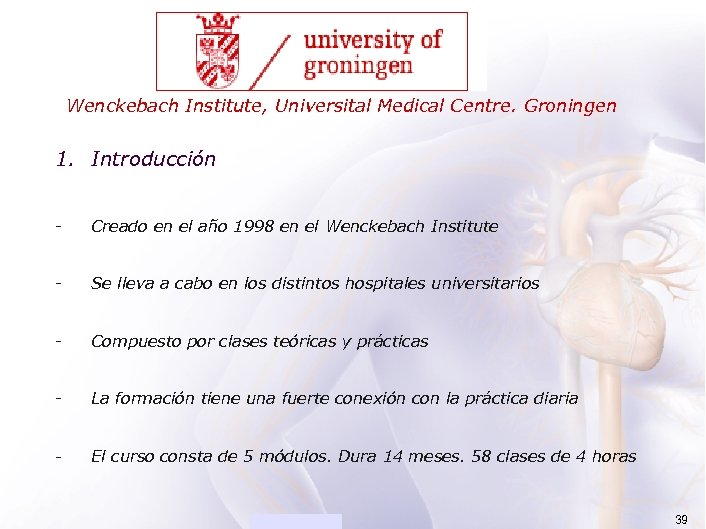 ACADEMIA Wenckebach Institute, Universital Medical Centre. Groningen 1. Introducción - Creado en el año
