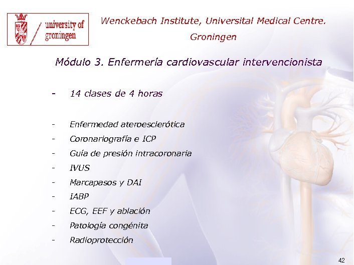 ACADEMIA Wenckebach Institute, Universital Medical Centre. Groningen Módulo 3. Enfermería cardiovascular intervencionista - 14
