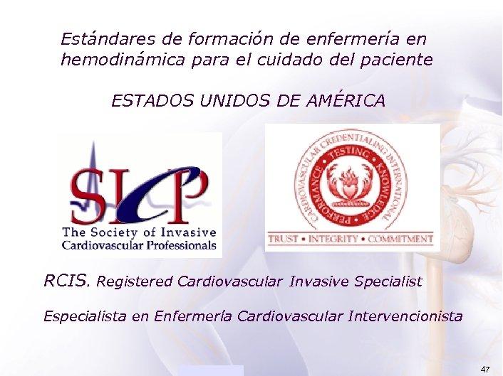 ACADEMIA de formación de enfermería en Estándares hemodinámica para el cuidado del paciente ESTADOS