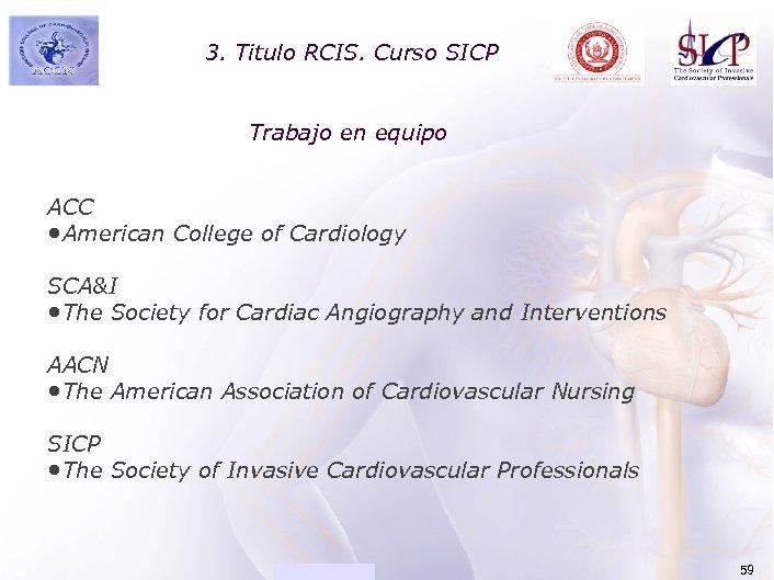 3. ACADEMIA Titulo RCIS. Curso SICP Trabajo en equipo ACC • American College of