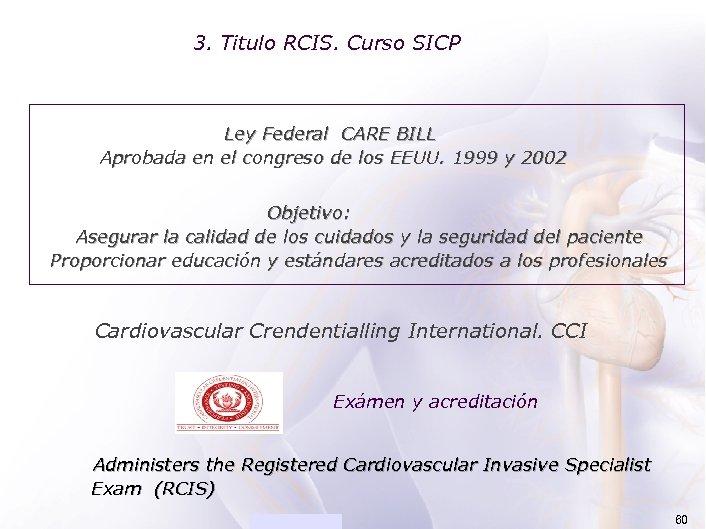 ACADEMIA 3. Titulo RCIS. Curso SICP Ley Federal CARE BILL Aprobada en el congreso
