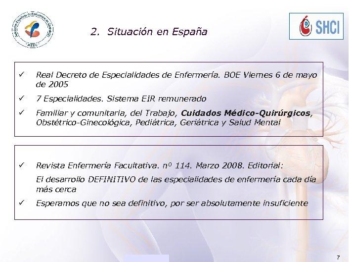 ACADEMIA 2. Situación en España ü Real Decreto de Especialidades de Enfermería. BOE Viernes