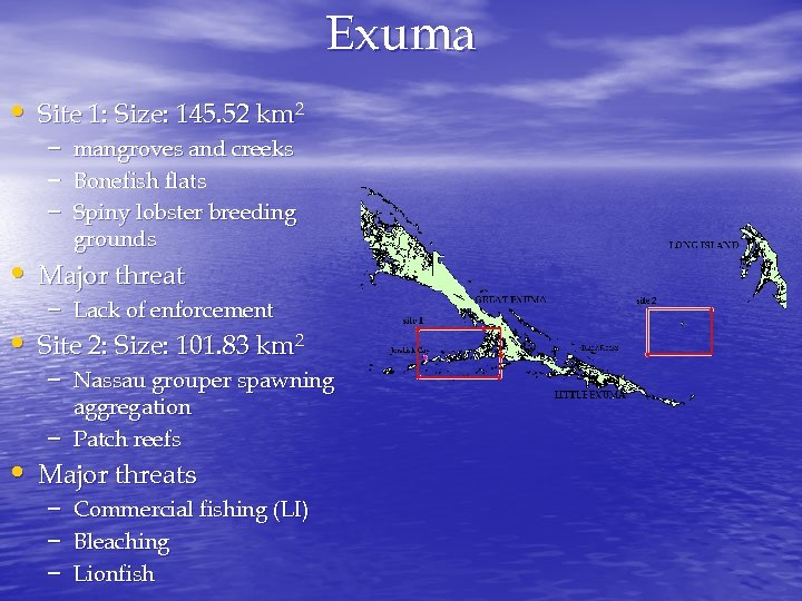Exuma • Site 1: Size: 145. 52 km 2 – – – mangroves and