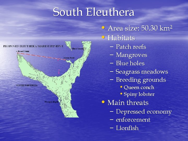 South Eleuthera • Area size: 50. 30 km 2 • Habitats – – –