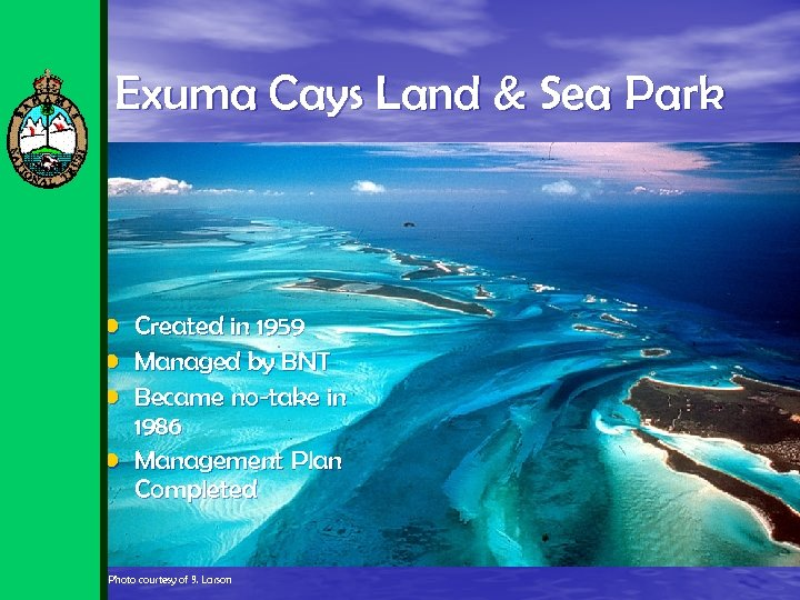Exuma Cays Land & Sea Park • Created in 1959 • Managed by BNT