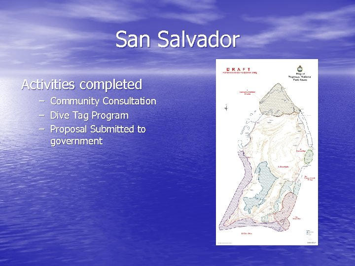 San Salvador Activities completed – – – Community Consultation Dive Tag Program Proposal Submitted