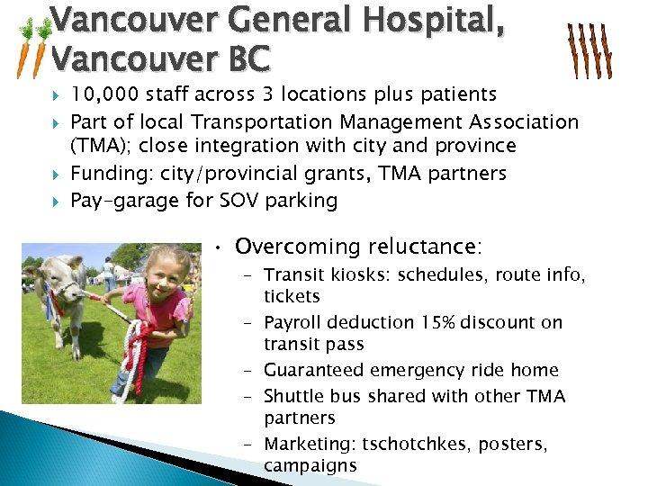 Vancouver General Hospital, Vancouver BC 10, 000 staff across 3 locations plus patients Part
