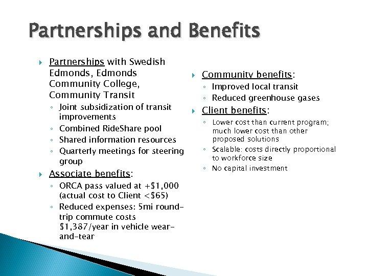 Partnerships and Benefits Partnerships with Swedish Edmonds, Edmonds Community College, Community Transit ◦ Joint