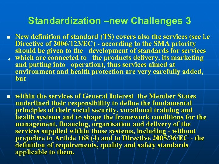 Standardization –new Challenges 3 New definition of standard (TS) covers also the services (see
