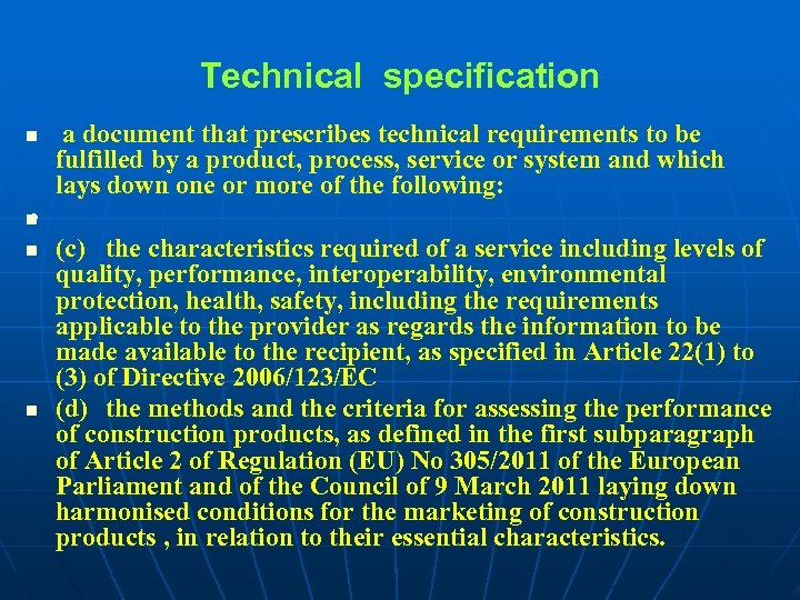 Technical specification a document that prescribes technical requirements to be fulfilled by a product,