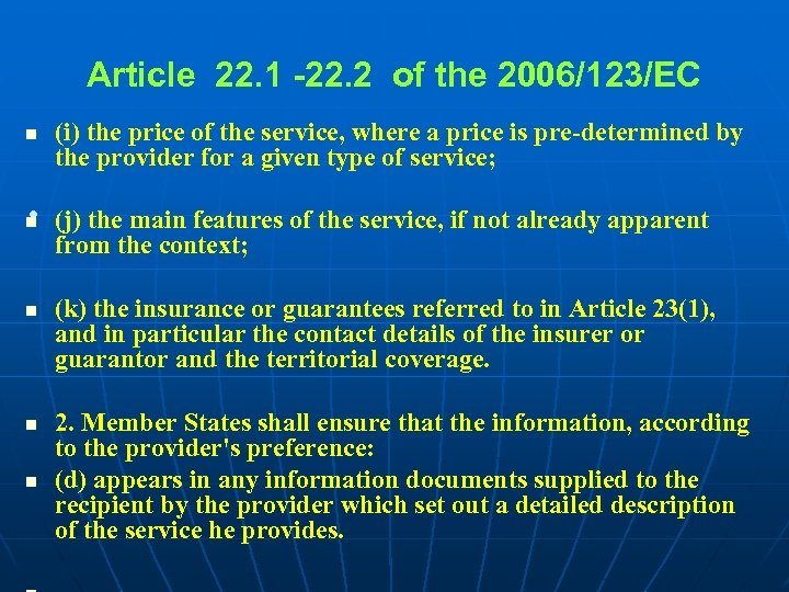 Article 22. 1 -22. 2 of the 2006/123/EC n (i) the price of the