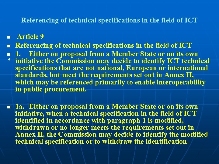 Referencing of technical specifications in the field of ICT Article 9 n Referencing of