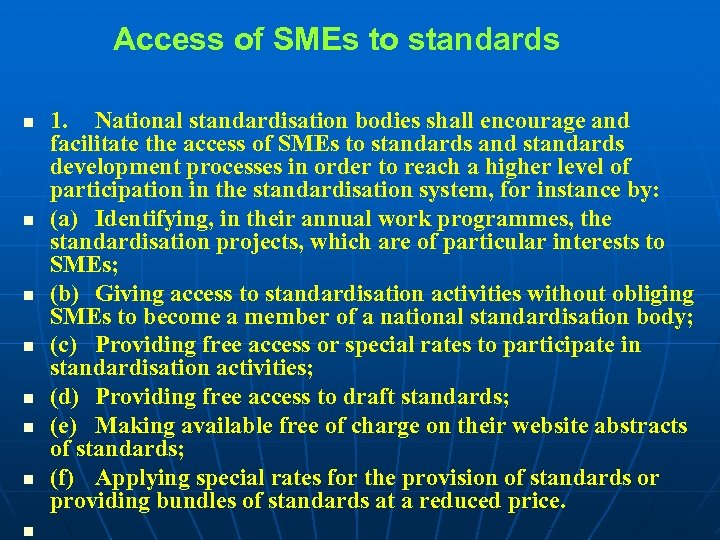 Access of SMEs to standards n n n n 1. National standardisation bodies shall