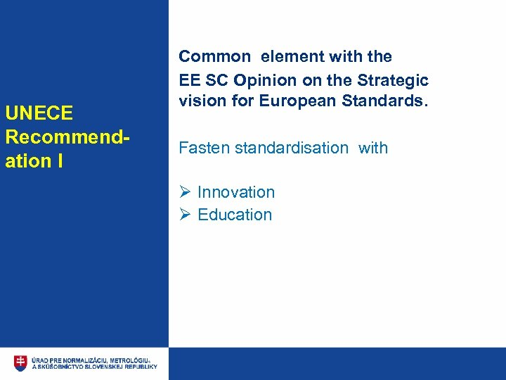 UNECE Recommendation I Common element with the EE SC Opinion on the Strategic vision