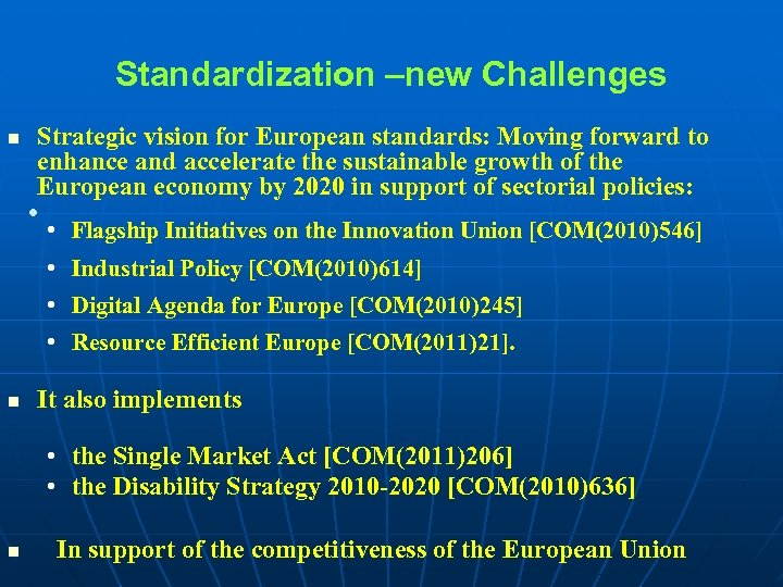 Standardization –new Challenges n Strategic vision for European standards: Moving forward to enhance and