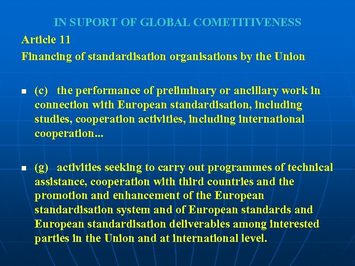 IN SUPORT OF GLOBAL COMETITIVENESS Article 11 Financing of standardisation organisations by the Union