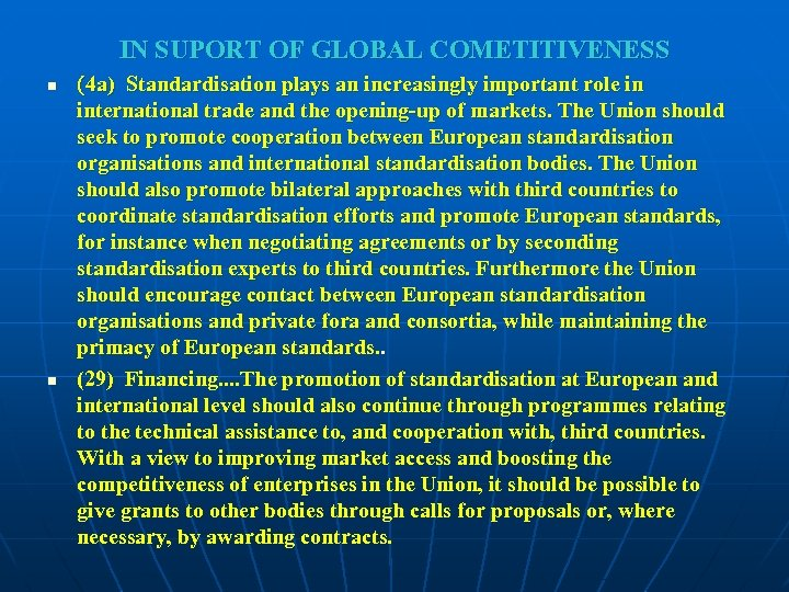 IN SUPORT OF GLOBAL COMETITIVENESS n n (4 a) Standardisation plays an increasingly important