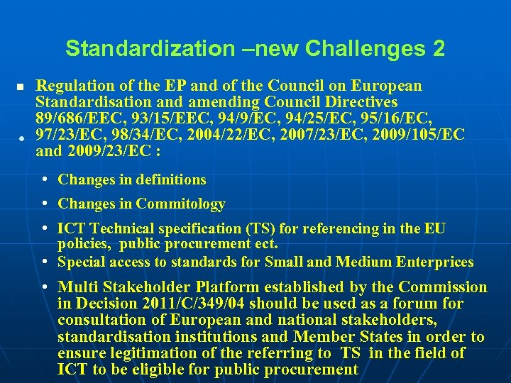 Standardization –new Challenges 2 Regulation of the EP and of the Council on European