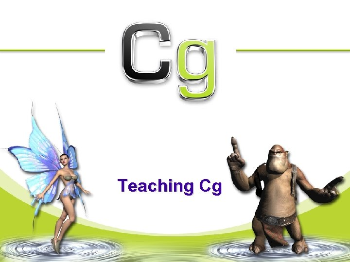Teaching Cg
