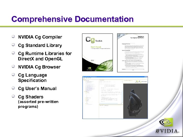 Comprehensive Documentation NVIDIA Cg Compiler Cg Standard Library Cg Runtime Libraries for Direct. X