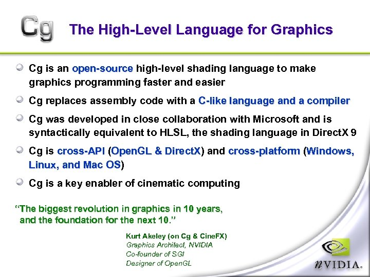 The High-Level Language for Graphics Cg is an open-source high-level shading language to make
