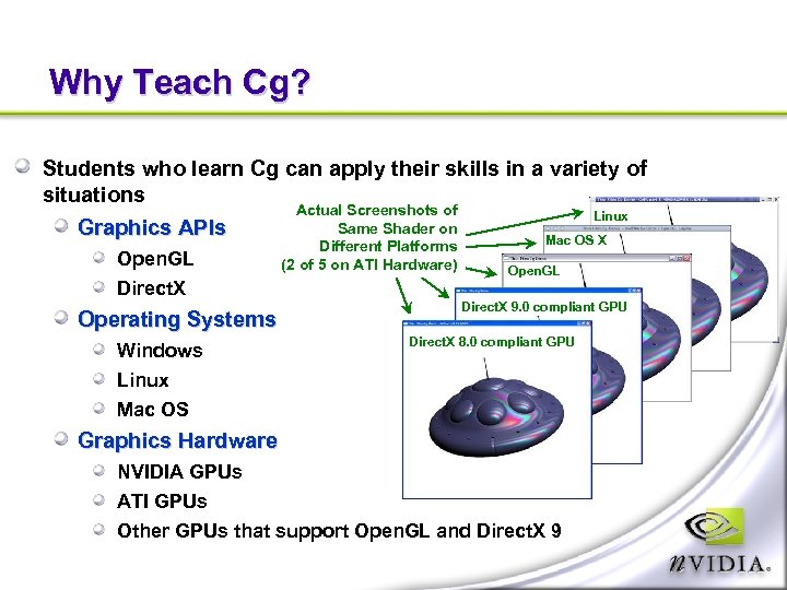 Why Teach Cg? Students who learn Cg can apply their skills in a variety