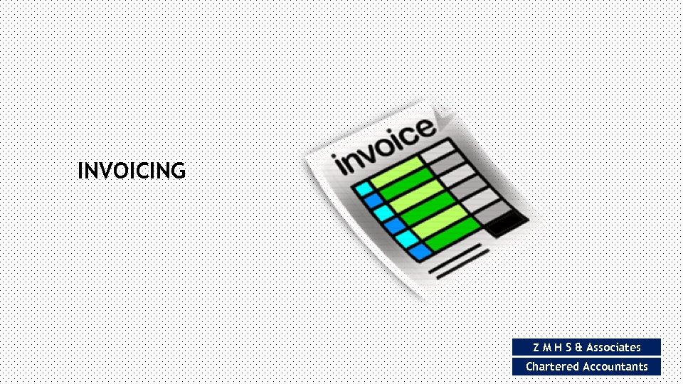 INVOICING Z M H S & Associates Chartered Accountants