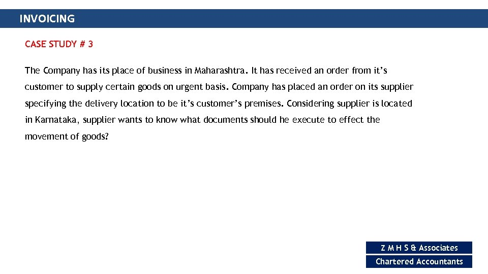INVOICING CASE STUDY # 3 The Company has its place of business in Maharashtra.