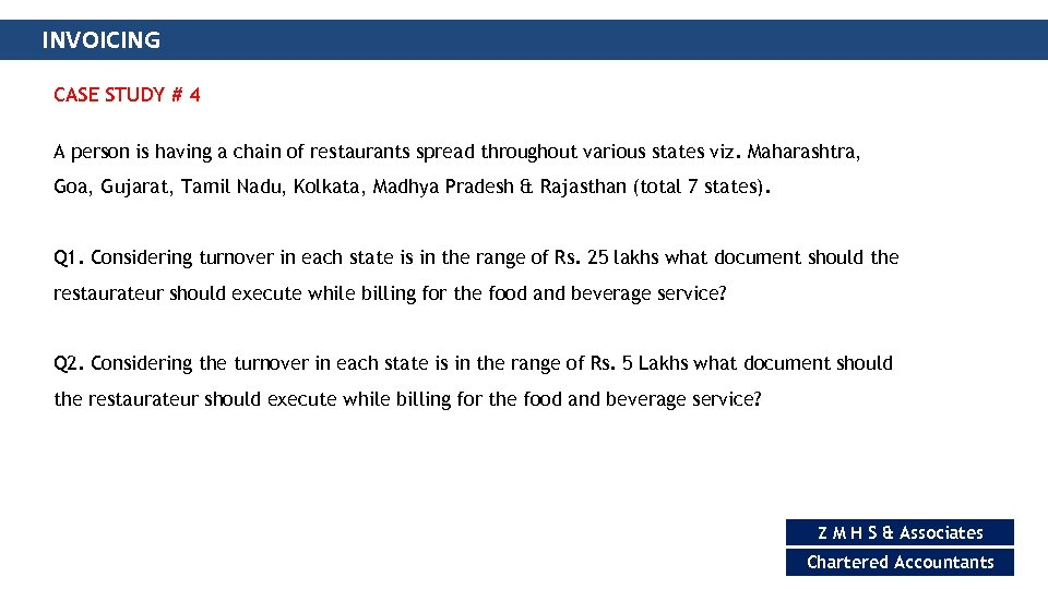 INVOICING CASE STUDY # 4 A person is having a chain of restaurants spread