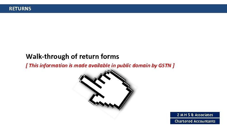 RETURNS Walk-through of return forms [ This information is made available in public domain