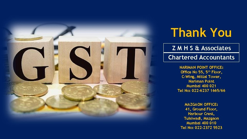 Thank You Z M H S & Associates Chartered Accountants NARIMAN POINT OFFICE: Office