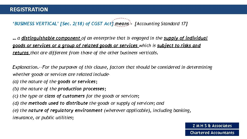 REGISTRATION 'BUSINESS VERTICAL' [Sec. 2(18) of CGST Act] means - [Accounting Standard 17] …