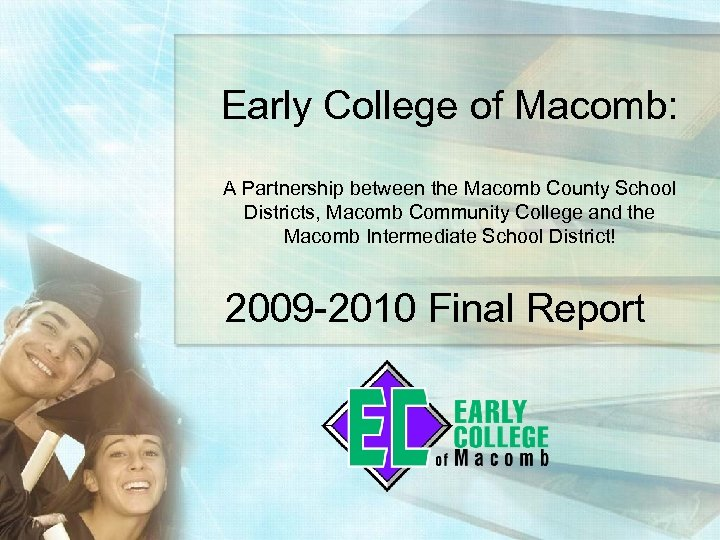 Early College of Macomb: A Partnership between the Macomb County School Districts, Macomb Community