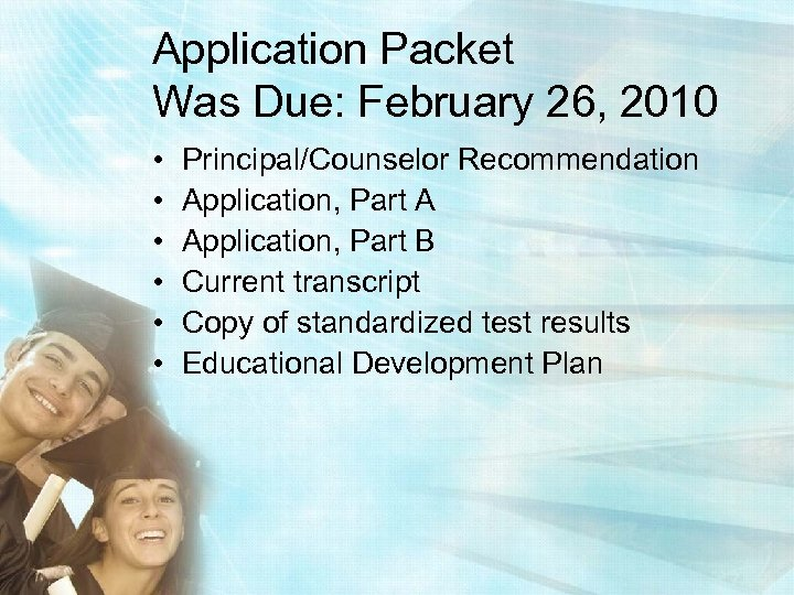 Application Packet Was Due: February 26, 2010 • • • Principal/Counselor Recommendation Application, Part