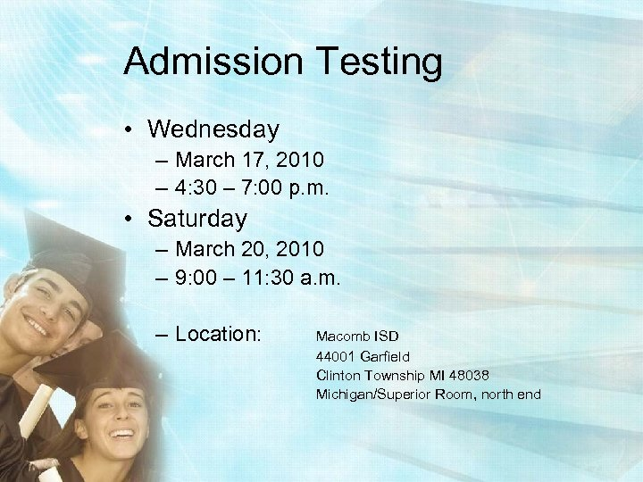 Admission Testing • Wednesday – March 17, 2010 – 4: 30 – 7: 00