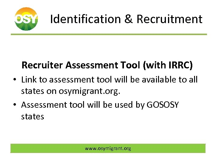 Identification & Recruitment Recruiter Assessment Tool (with IRRC) • Link to assessment tool will