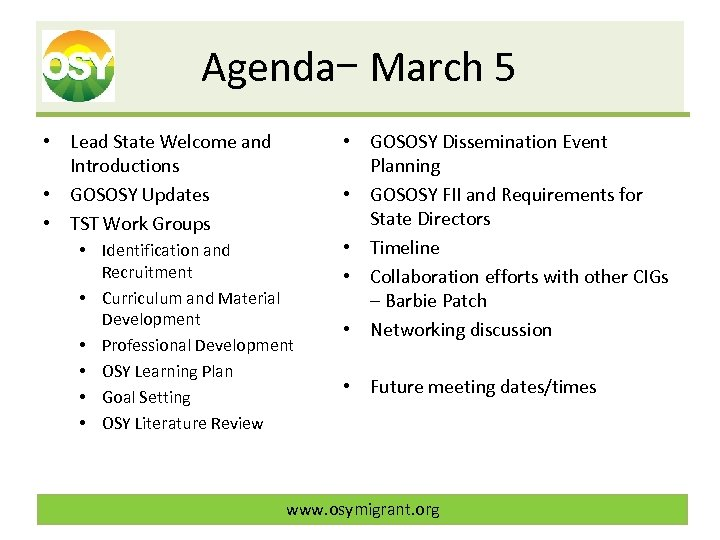 Agenda– March 5 • Lead State Welcome and Introductions • GOSOSY Updates • TST
