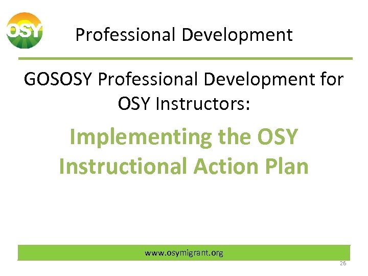 Professional Development GOSOSY Professional Development for OSY Instructors: Implementing the OSY Instructional Action Plan