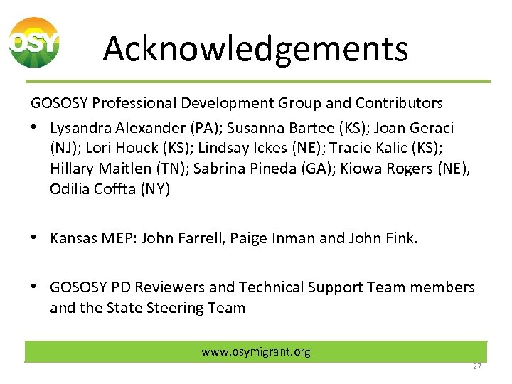Acknowledgements GOSOSY Professional Development Group and Contributors • Lysandra Alexander (PA); Susanna Bartee (KS);