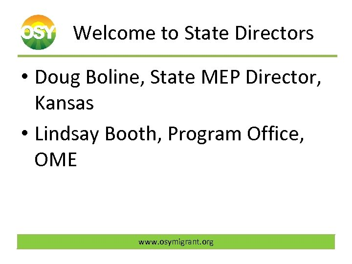 Welcome to State Directors • Doug Boline, State MEP Director, Kansas • Lindsay Booth,